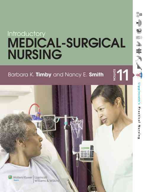 Introductory Medical-Surgical Nursing By Timby, Barbara K./ Smith, Nancy E.